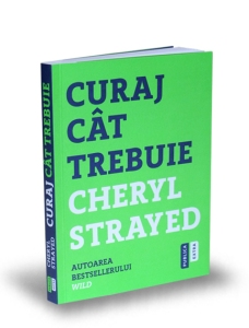 curaj-cat-trebuie-cheryl-strayed-editura-publica-publica-extra